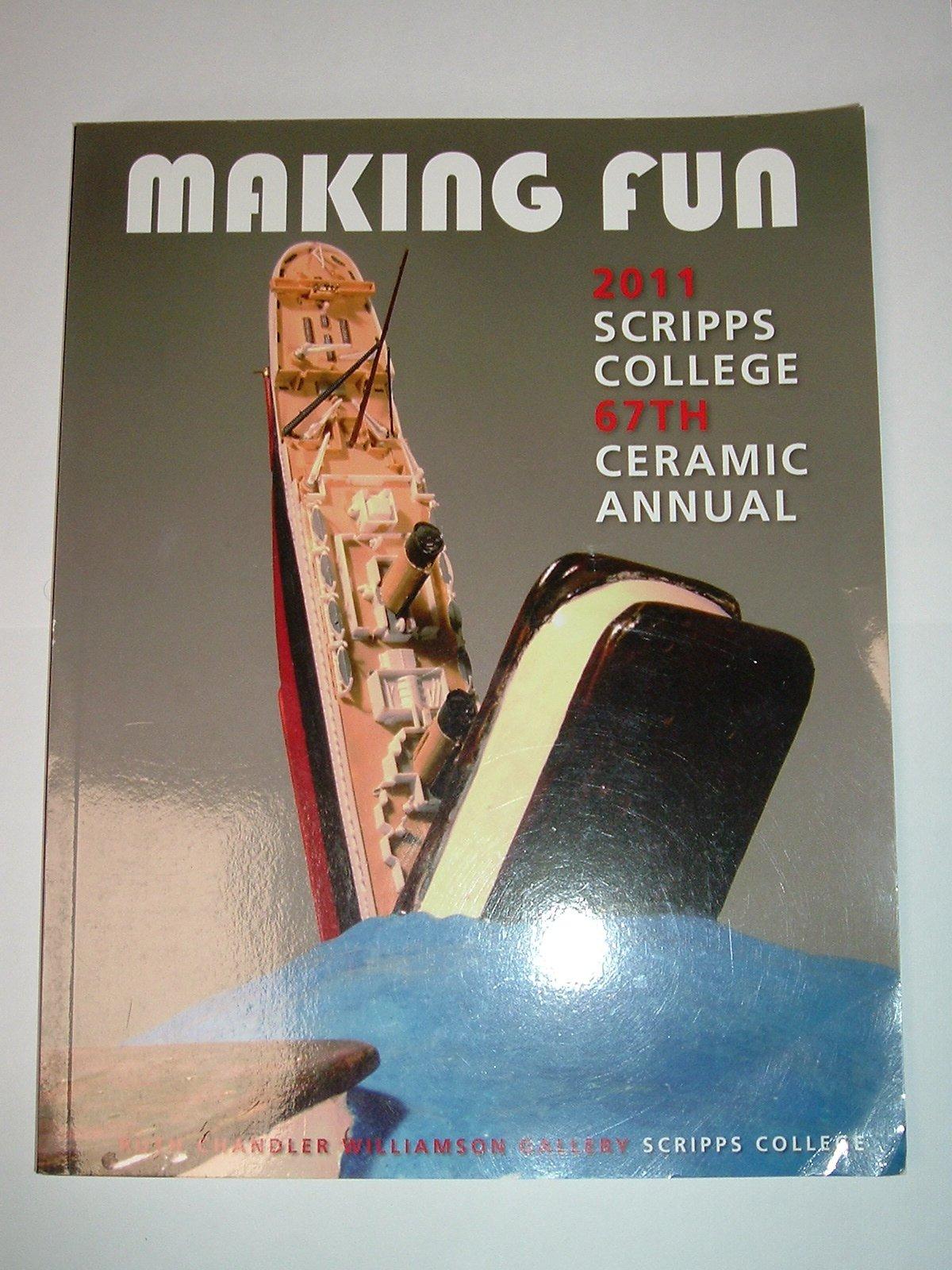 2011 Ceramic Annual: Scripps College 67th Ceramic Exhibition