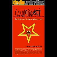 Illuminati - Der Kult, der die Welt gekapert hat (German Edition)