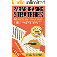 Paraphrasing Strategies: 10 Simple Techniques For Effective Paraphrasing In 5 Minutes Or Less
