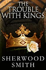 The Trouble with Kings Kindle Edition