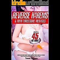Reverse Harem & Mfm-Threesome Menage Erotica 45 Hot Books: Rough Men Group Horny Women Ganged Forced Erotic Sex Stories…