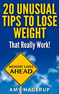 20 Unusual Tips to Lose Weight That Really Work!