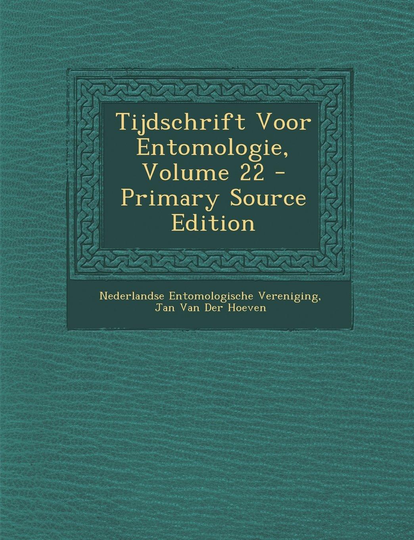 Download Tijdschrift Voor Entomologie, Volume 22 (Dutch Edition) ebook