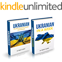 Ukrainian : Ukrainian For Beginners, 2 in 1 Book Bundle: Ukrainian in A Week & Ukrainian Phrases Books (Ukrainian, Learn Ukrainian, Ukrainian Language) (English Edition)