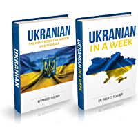 Ukrainian : Ukrainian For Beginners, 2 in 1 Book Bundle: Ukrainian in A Week & Ukrainian Phrases Books (Ukrainian, Learn Ukrainian, Ukrainian Language) (English Edition)