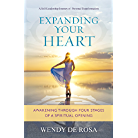 Expanding Your Heart: Awakening Through Four Stages of a Spiritual Opening (English Edition)