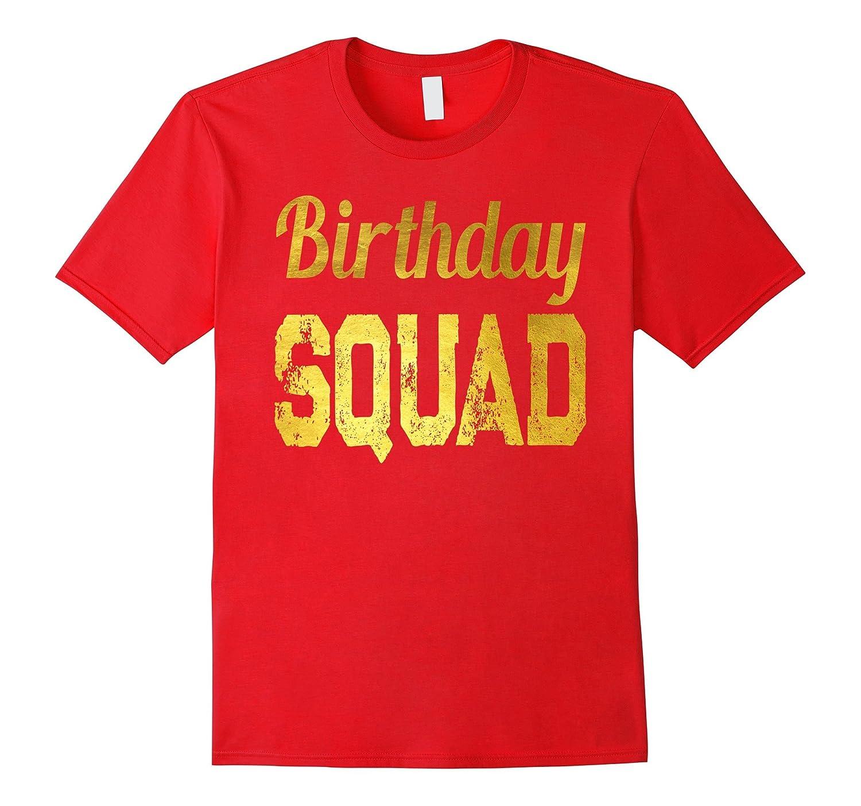 Birthday Squad Gold T-shirt Gift-FL