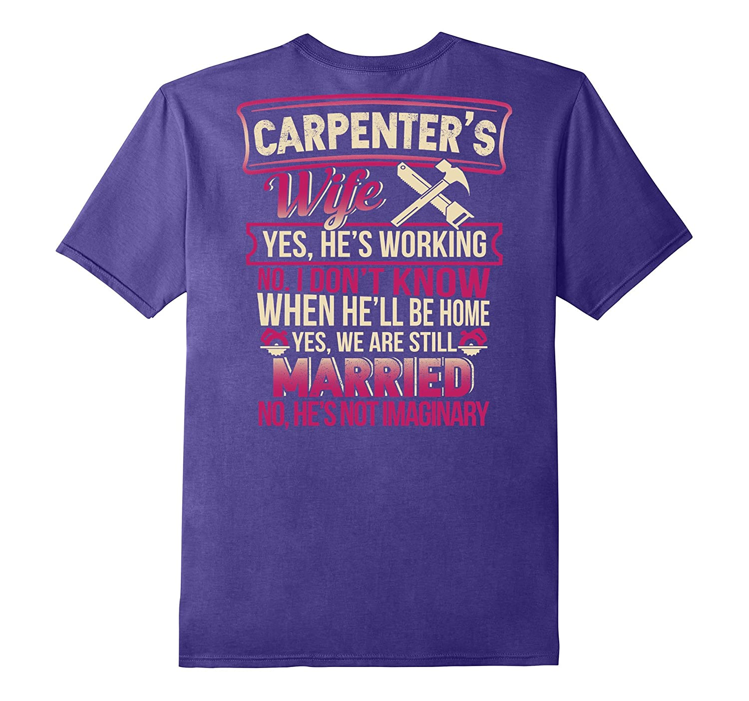 Carpenters Wife T-shirt Yes Hes Working No I Dont Know-TJ