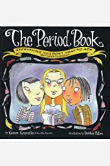 The Period Book : Everything You Don't Want to Ask (But Need to Know) Paperback