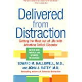 Delivered from Distraction: Getting the Most out of Life with Attention Deficit Disorder