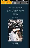 Less Sugar, More Honey: A Sister Story