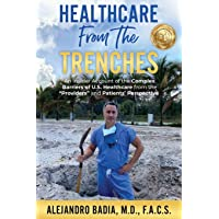 Healthcare from the Trenches: An Insider Account of the Complex Barriers of U.S....