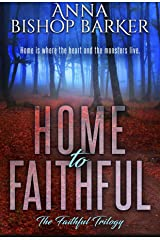 Home To Faithful: The Faithful Trilogy (The Faithful Trilogy Series Book 2)