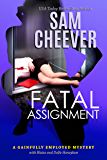 Fatal Assignment (Gainfully Employed Mystery Book 3)