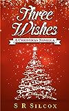 Three Wishes (A Christmas Novella)