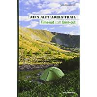 Mein Alpe-Adria-Trail: Time-out statt Burn-out