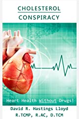 Cholesterol Conspiracy:  Heart Health Without Drugs! (Better Your Life Book 2) Kindle Edition