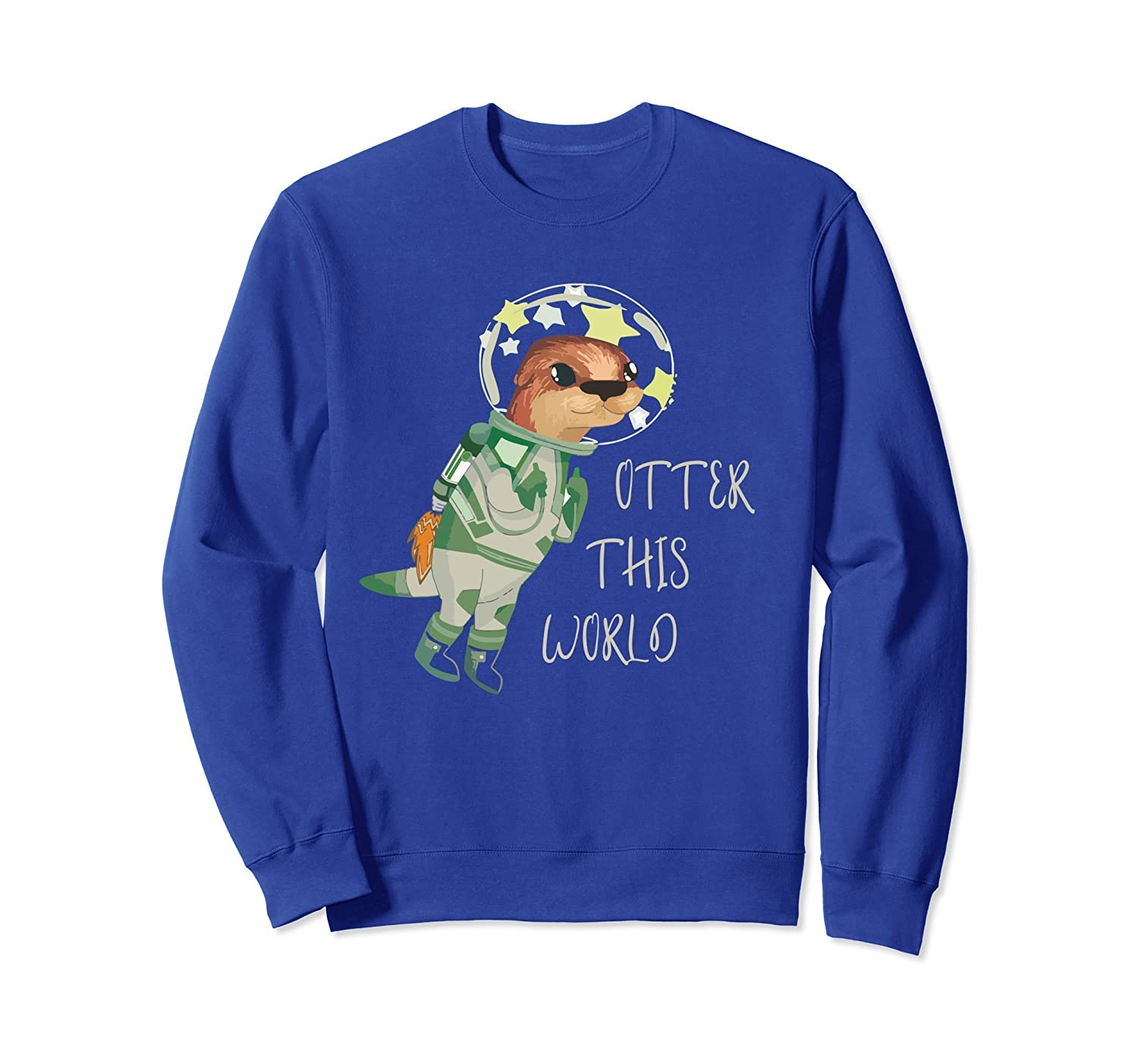 Otter This World Outer Space Otter Pun Sweatshirt- TPT