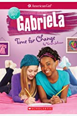 Gabriela: Time for Change (American Girl: Girl of the Year 2017, Book 3) Kindle Edition