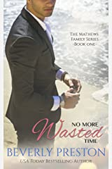 No More Wasted Time (The Mathews Family Book 1) Kindle Edition