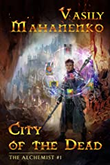 City of the Dead (The Alchemist Book #1): LitRPG Series Kindle Edition
