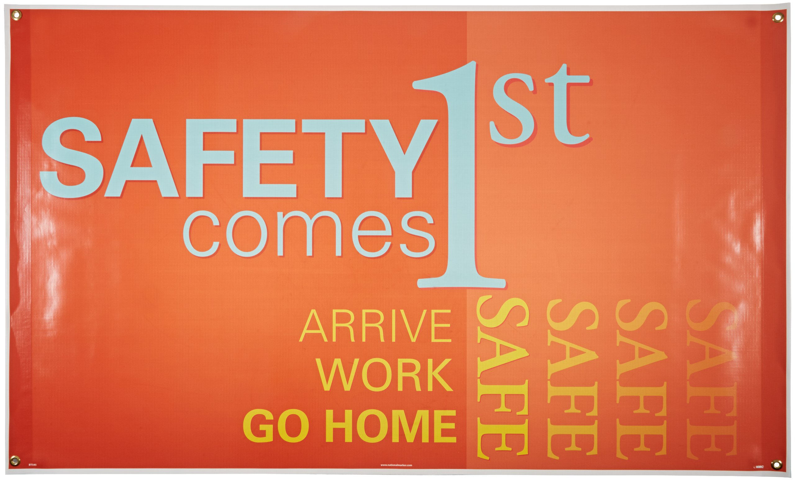 NMC BT545 Motivational and Safety Banner, Legend ''SAFETY Comes 1st ARRIVE WORK GO HOME SAFE'', 60'' Length x 36'' Height, Vinyl, Blue/Yellow on Red