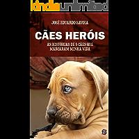 Cães heróis: As histórias de 5 cães que marcaram minha vida