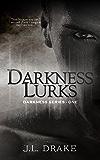 Darkness Lurks (Darkness Series Book 1)
