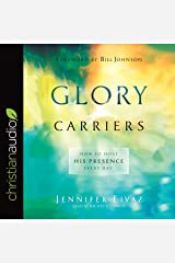 Glory Carriers: How to Host His Presence Every Day Audible Audiobook