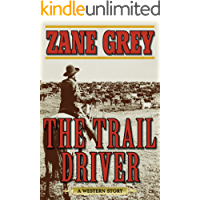 The Trail Driver: A Western Story