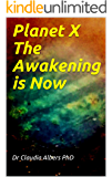 Planet X The Awakening is Now