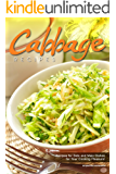 Cabbage Recipes: Recipes for Side and Main Dishes for Your Cooking Pleasure!