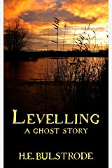 Levelling: A Ghost Story (Tales of the Uncanny Book 5) Kindle Edition