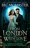 From London, With Love (London Steampunk: The Blue Blood Conspiracy Book 6)