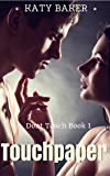 Touchpaper (A Steamy New Adult Romance) (Don't Touch Book 1)