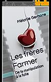 Les frères Farmer: De la manipulation à la folie
