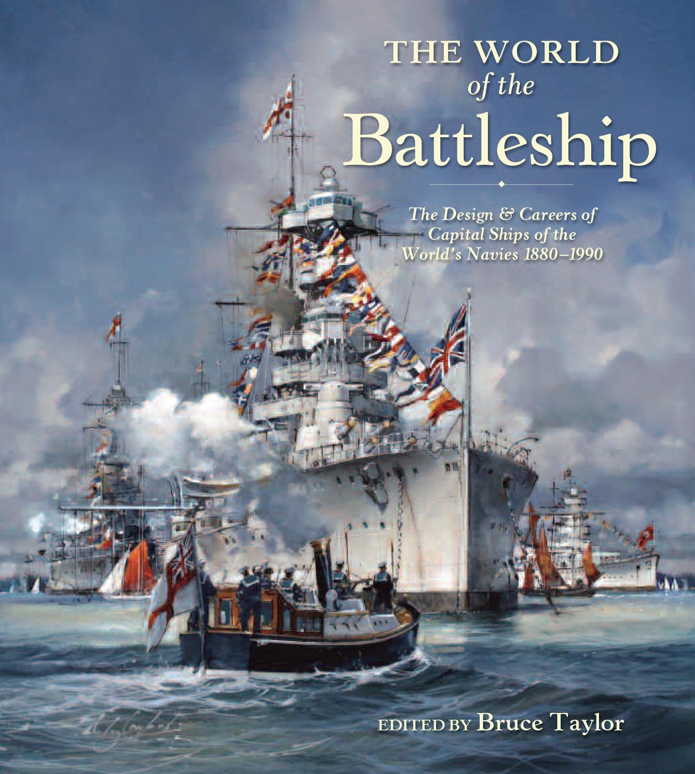 The World of the Battleship: The Design and Careers of
