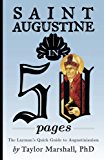 Saint Augustine in 50 Pages: The Layman's Quick Guide to Augustinianism