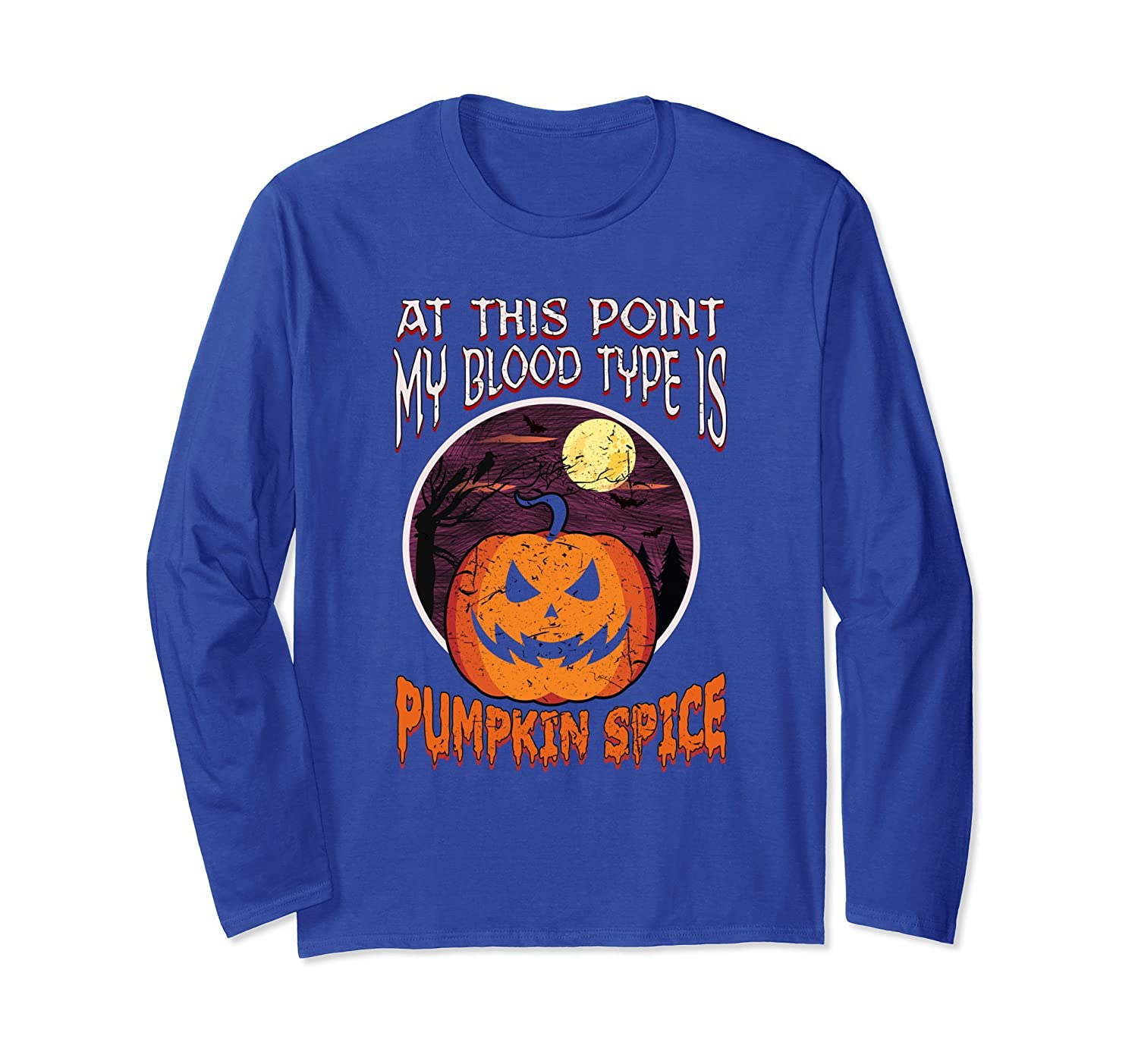 At This Point My Blood Type Is Pumpkin Spice Halloween Shirt-mt