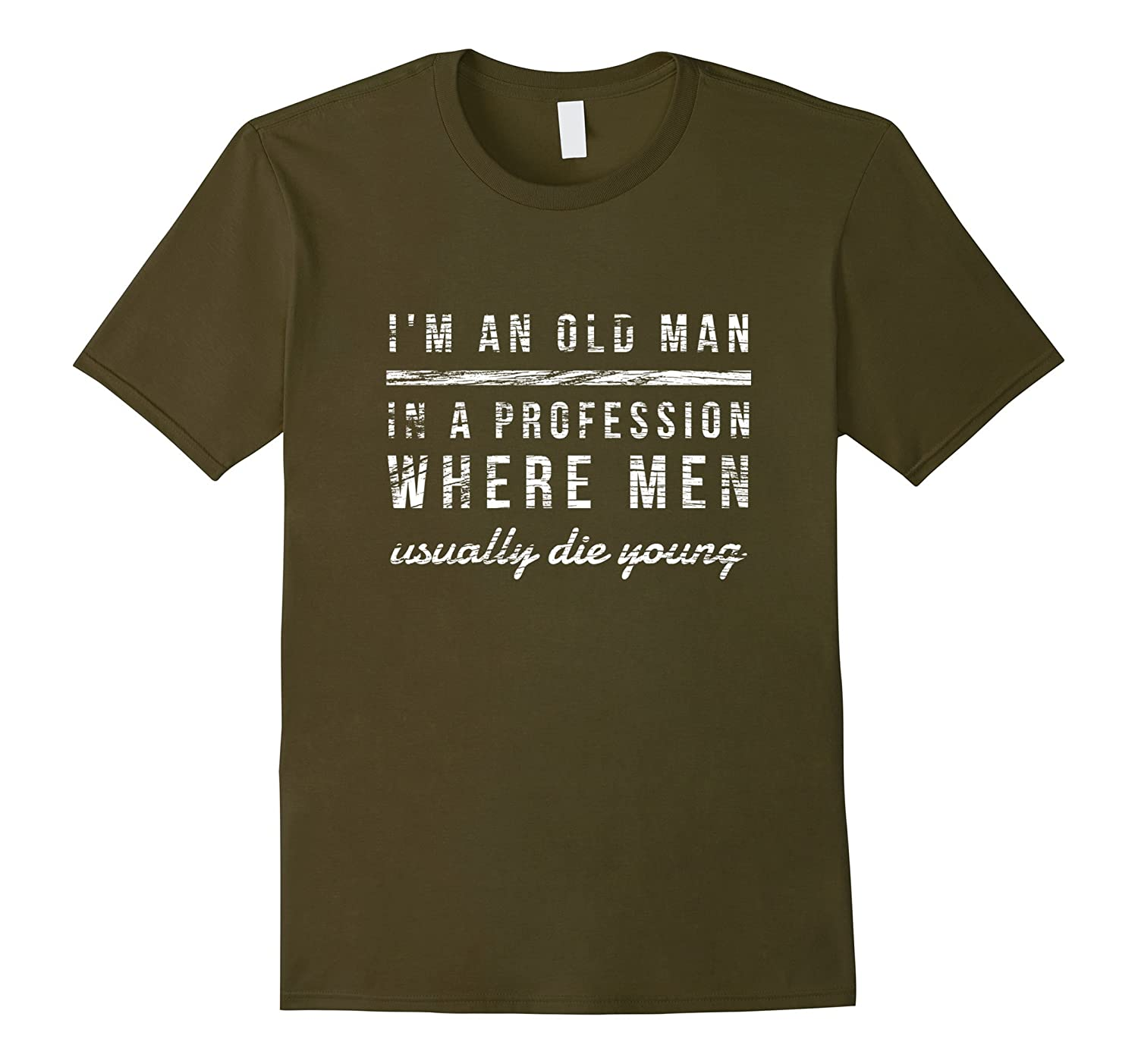 Mens I'm an old man in a profession veterans funny gift t-shirt