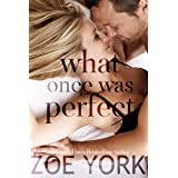 What Once Was Perfect: A Small Town Romance (Wardham Book 2)