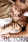 What Once Was Perfect: A Small Town Romance (Wardham Book 2) (English Edition)
