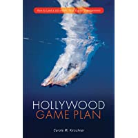 Hollywood Game Plan: How to Land a Job in Film, TV and Digital Entertainment