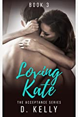 Loving Kate: The Acceptance Series Kindle Edition