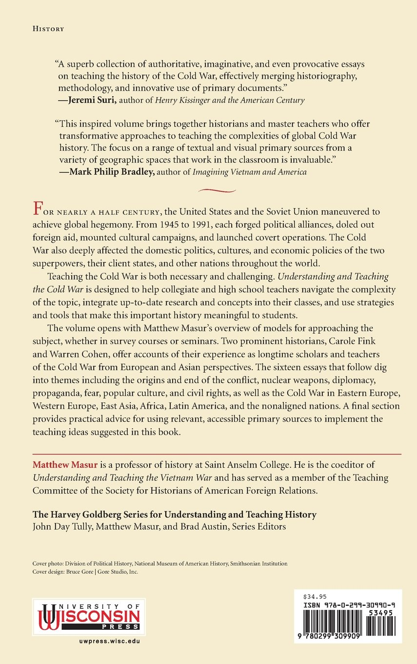 understanding and teaching the cold war the harvey goldberg understanding and teaching the cold war the harvey goldberg series matthew masur 9780299309909 com books