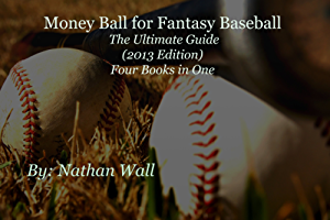 Money Ball for Fantasy Baseball The Ultimate Guide