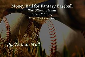Money Ball for Fantasy Baseball The Ultimate Guide