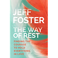 The Way of Rest: Finding The Courage to Hold Everything in Love (English Edition)