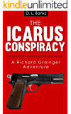The Icarus Conspiracy - A Richard Grainger Adventure (Richard Grainger Adventures Book 2)