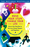 Move Your Stuff, Change Your Life: How to Use Feng Shui to Get Love, Money, Respect and Happiness (English Edition)